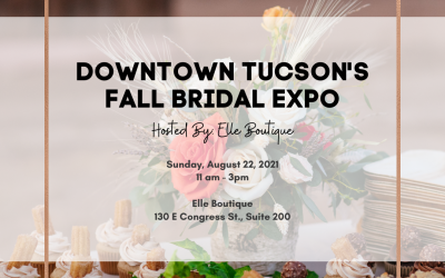 [POP UP] Downtown Tucson's Fall Bridal Expo